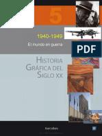 HISTORIA GRÁFICA DEL SIGLO XX - VOLUMEN 5. 1940-1949. EL MUNDO EN GUERRA.pdf