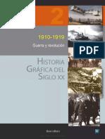Historia Gráfica Del Siglo Xx - Volumen 2. 1910-1919. Guerra y Revolución