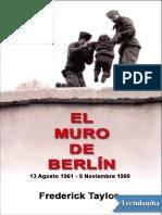 El Muro de Berlin - Frederick Taylor