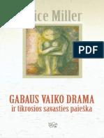 Alice Miller - Gabaus vaiko drama.