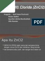 Zink (III) Clorida (ZnCl2)