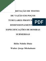 Interpretação de Testes de Vazão Em Poços Tubulares Profundos, Dimensionamento e Especificações de Bombas Submersas. Hélio Nóbile Diniz