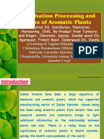 Cultivation Processing and Uses of Aromatic Plants, Essential Oil, Distillation, Plantation, Harvesting, Chilli, By Product from Turmeric and Ginger, Oleoresin, Spices, Sandal wood Oil, Agarwood, French Basil, Cedarwood Oil, Vanilla (Growing of Tagetes Minuta, Eucalyptus Citriodora, Rosmarinus Officinalis, Coriander Sativum, Lavender Species, Matricaria Chamomilla, Artemisia Annua, Mentha Arvensis, Jasmine Crop)