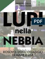 Kosovo ; l'ONU Ostaggio di Mafie e USA ; Lupi Nella Nebbia - Giuseppe Ciulla, Vitorio Romano