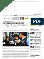 Tribunal Fiscal Emite Tres Nuevos Precedentes de Observancia Obligatoria — La Ley - El Ángulo Legal de La Noticia