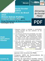 Apresentação Case Três Rios - Projeto Alimentação Escolar Saudável RJ