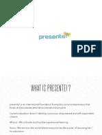 What is Presente!?-Pedro