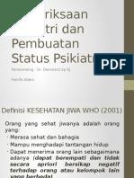 Pemeriksaan Psikiatri Dan Pembuatan Status Psikiatri