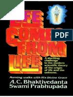 Life Comes From Life -- Prabhup - A.C. Bhaktivedanta Swami Prabhu