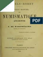 Nouveau manuel complet de numismatique ancienne. Ouvrage accompagné d'un atlas / par J.B.A.A. Barthelémy