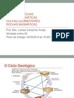 Ciclo Das Rochas- Rochas Magmáticas- Rochas Sedimentares
