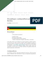 Moçambique_ a Independência Política e Literária _ Livre Opinião - Ideias Em Debate