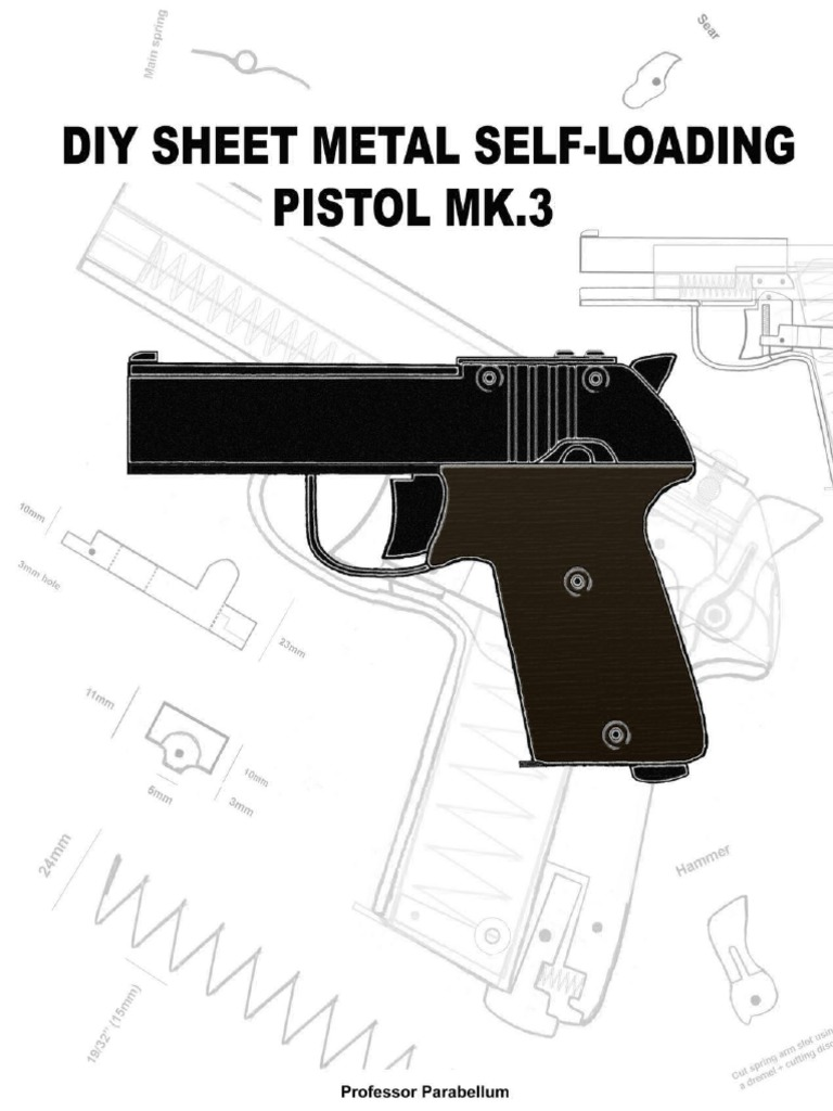 MK.3 DIY Sheet Metal Self-Loading Pistol (Professor ...