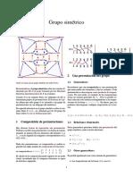 simetricoEnmatemáticas,elgruposimétricosobreunconjuntoX, denotado por SX es el grupo formado por las funciones biyectivas(permutaciones)deXensímismo. Cuando X esunconjuntofinito,lossubgruposdeSX se denominangruposdepermutaciones.ElteoremadeCayley afirma que todo grupo G es isomorfo a un grupo de permutaciones(ie:unsubgrupodelsimétrico). Deespecialrelevanciaeselgruposimétricosobreelconjuntofinito X = {1,...,n},denotadoporSn. El grupoSn tieneordenn!ynoesabelianoparan≥3.