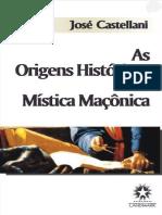 As Origens Históricas Da Mística Maçônica - José Castellani