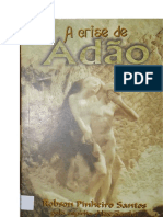A Crise de Adao (Psicografia Robson Pinheiro Santos - Espirito Alex Zarthu)