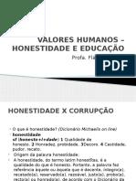 Valores Humanos – Honestidade e Educação