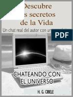 Cibele Dr. H. G. - Chateando con el universo. Una experiencia que dará respuestas a muchas preguntas.pdf