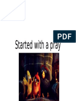 Started With a Pray
