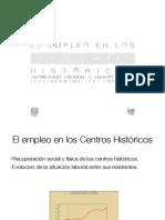 El empleo en los centros históricos, la descentralización urbana y los centros históricos