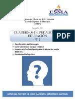 1 Ministerio de Educación de El Salvador Escuela Superior de Maestros (ESMA) Septiembre 2011 CUADERNOS DE PEDAGOG ÍA Y  EDUCACIÓN