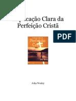 John Wesley - Explicacao Clara Da Perfeição Cristã