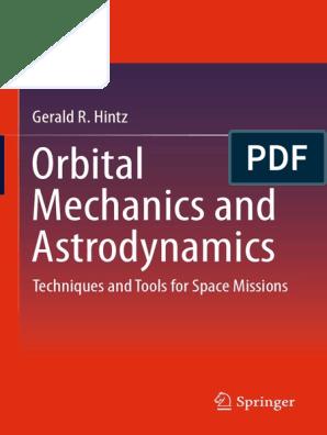 Gerald R  Hintz (Auth )] Orbital Mechanics and Astrodynamics