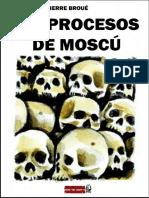 Pierre Broue - Los procesos de Moscu.pdf