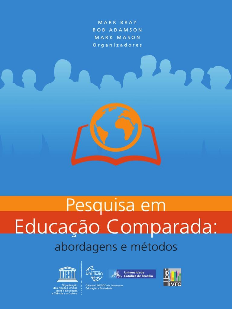 7aefea91b Pesquisa em Educação Comparada: abordagens e métodos