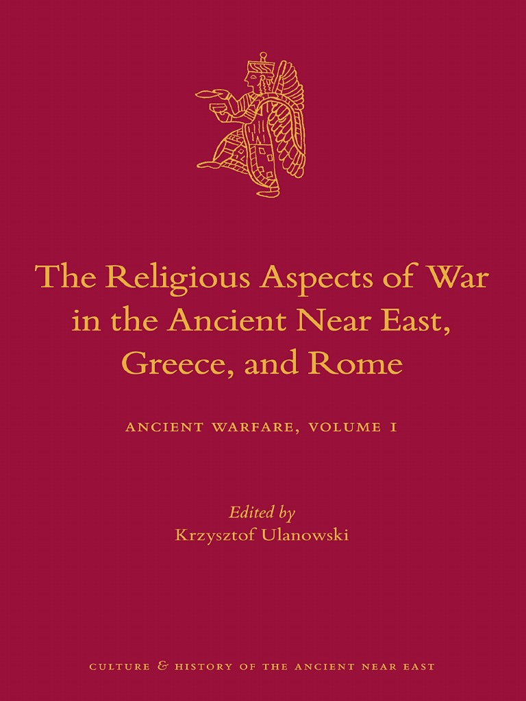 (culture And History Of The Ancient Near East 84_ Ancient Warfare 1)  Krzysztof Ulanowskithe Religious Aspects Of War In The Ancient Near East,  Greece,