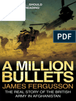 Fergusson - A Million Bullets; The Real Story of the British Army in Afghanistan (2008)