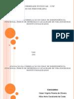 avaliação da correlação do grau de independência funcional, índice de depressão e qualidade de vida em idosos institucionalizados