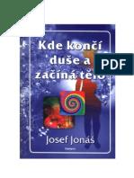 Jonas-Kde Konci Duse a Zacina Telo