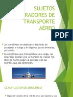 SUJETOS OPERADORES DE TRANSPORTE AÉREO.pptx