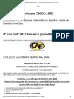 8º Ano CAF 2016 Desenho Geométrico 1ª Unidade _ Matemática - Professor CHICO LINS