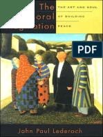John Paul Lederach the Moral Imagination the Art and Soul of Building Peace