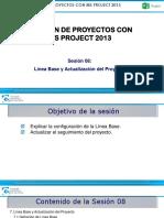MS Project 2013- Mod I- Sesión 8- Líneas Base y Actualización Del Proyecto