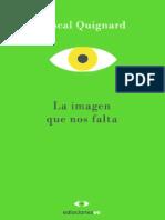 Quignard Pascal - La Imagen Que Nos Falta