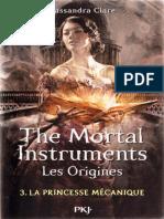 Cassandra Clare - La Princesse Mécanique - La Cité Des Ténèbres Les Origines T3