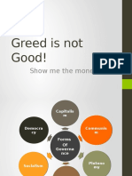 Greed is not Good