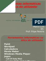 9º-J-Ferramentas Informáticas Na Ótica Do Utilizador-Marco Luis