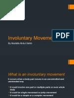 Involuntary Movement