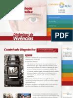 003 - Vivencias - Caminhada Diagnostica