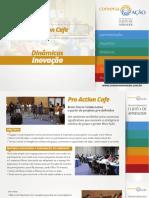 009 - Inovacao - Pro Action Cafe