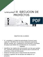UNIDAD III  EJECUCION DE PROYECTOS.pptx