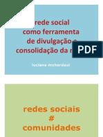 Rede social como ferramenta de divulgação e consolidação da marca