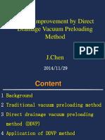 Slurry Improvement by Direct Drainage Vacuum Preloading Method