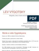 Lev Vigotsky - Apresentação Didática - André, Eduardo, Morgana