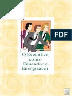 O Executivo Como Educador e Energizador