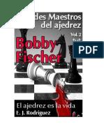 Bobby Fischer. El Ajedrez Es La - E. J. Rodriguez